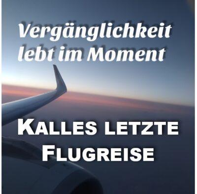 #60 Kalles letzte Flugreise